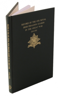 OUT OF STOCK  - Record of the 4th Royal Irish Dragoon Guards in the Great War 1914 - 1918