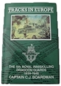 Tracks in Europe: The 5th Royal Inniskilling Dragoon Guards, 1939-1946